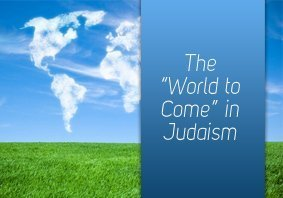 the-world-to-come-in-judaism